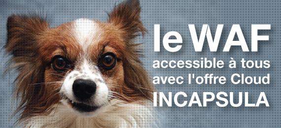 le WAF accessible à tous avec l'offre Cloud INCAPSULA
