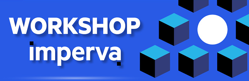 WORKSHOP IMPERVA