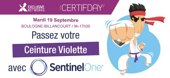 Exclusive Networks - CertifDay - Mardi 19 Septembre - Boulogne-billancourt / 9h-17h30 - Passez votre Ceinture Violette avec SentinelOne